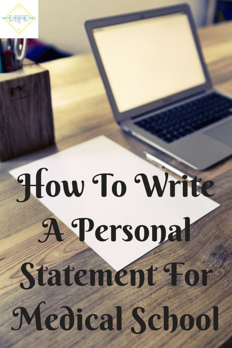Tips on writing personal statements for medical school