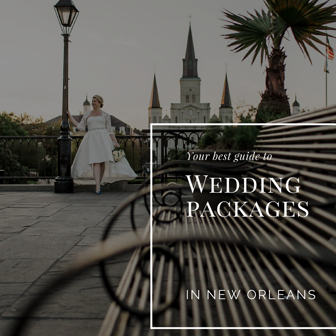 Best Elopement Packages In New Orleans Affordable All Inclusive For Just The Two Of You Or To Include Your Favorite People