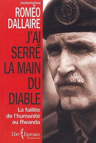 Roméo Dallaire - J'ai serré la main du diable