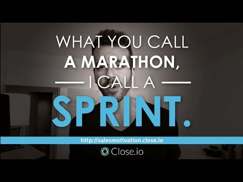 Sales motivation quote: What you call a marathon, I call a sprint. #sales #b2b #business #Closeio #startup #Saas