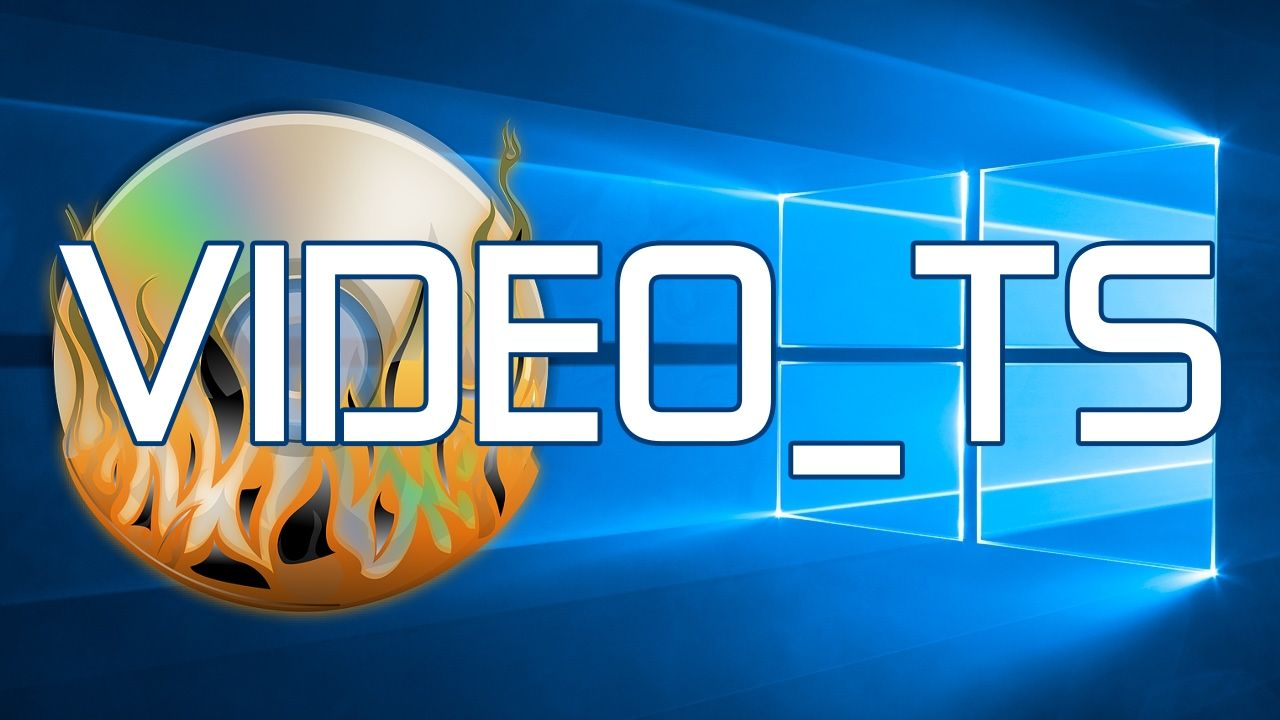 How to Burn VIDEO_TS Files & Folders to DVD in Windows 10 - Easy Way