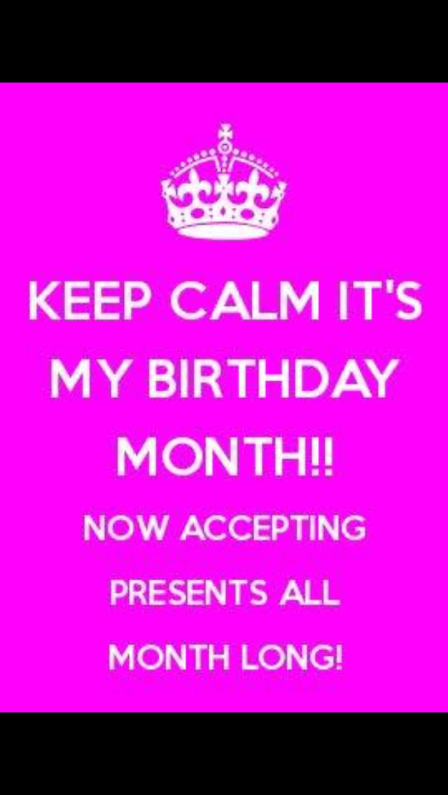 Birthday Birthday Quotes For Me Its My Birthday Month Birthday Month Quotes