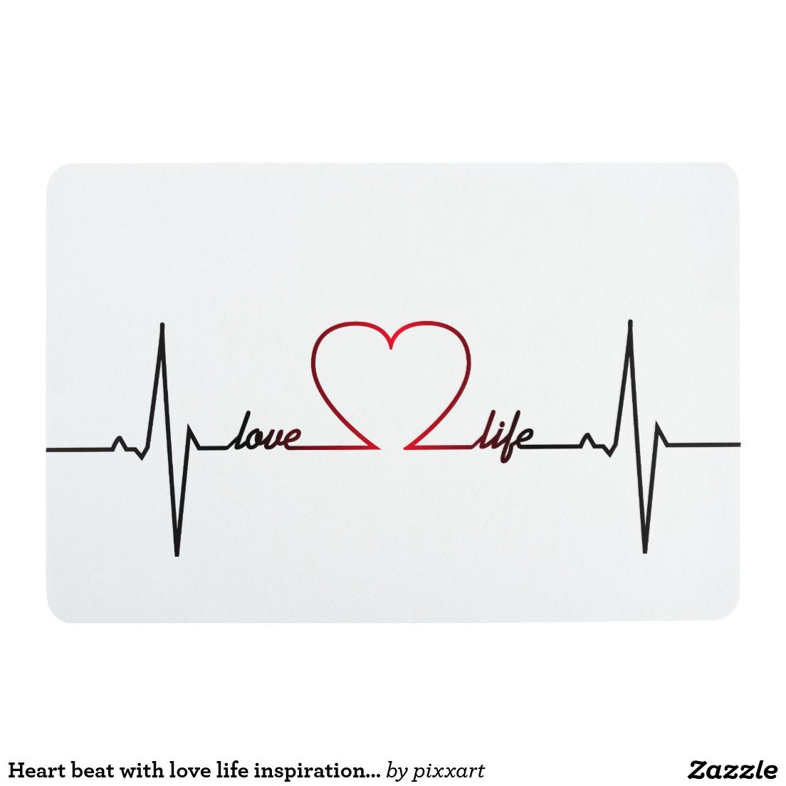 Heart Beat With Love Life Inspirational Quote Floor Mat Zazzle Com Love Life Tattoo In A Heartbeat Heartbeat Tattoo
