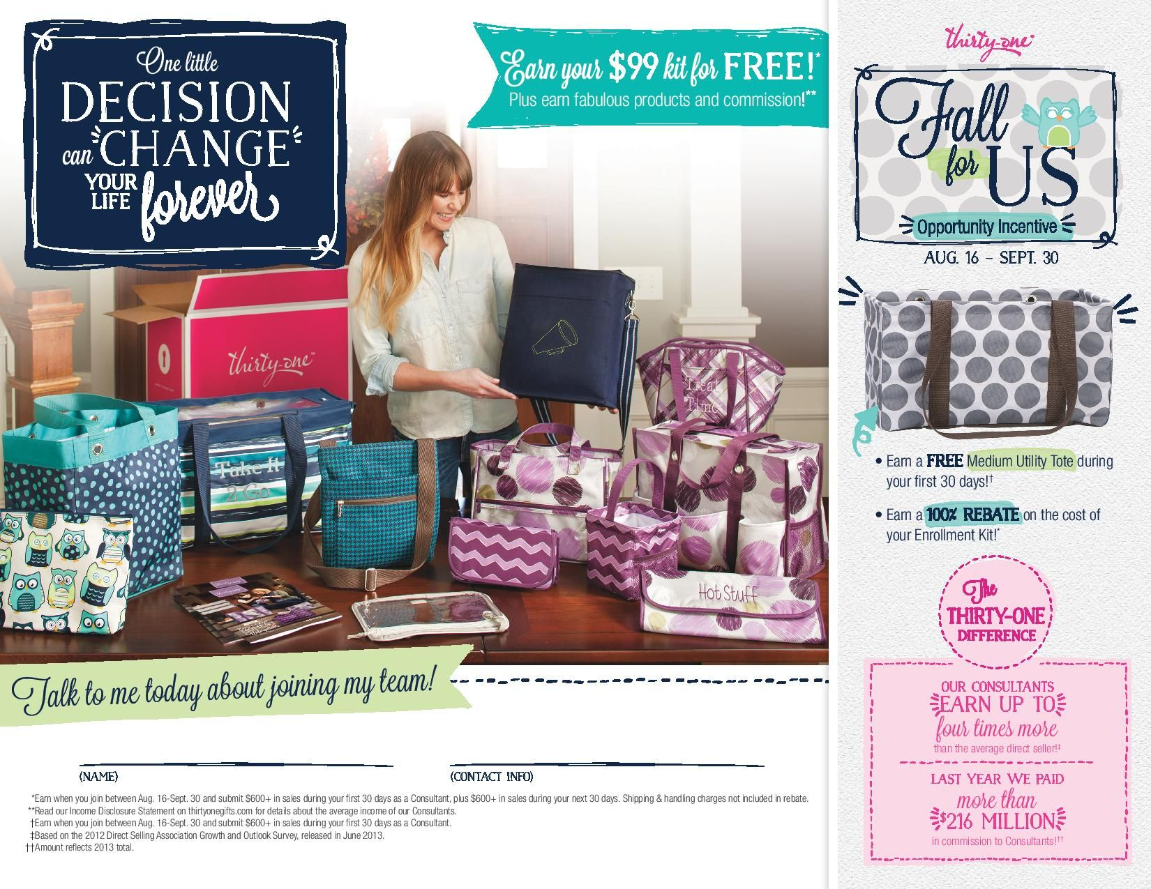 Have you thought about making a choice that can change your life? If you have, Thirty-One could be your answer and the site to an amazing future!  www.mythirtyone.com/sarahotto