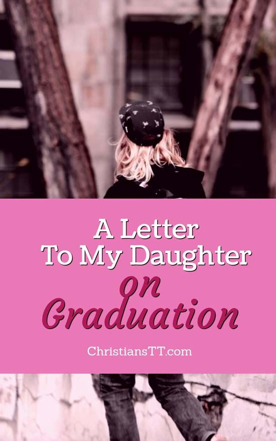 A Letter To My Daughter - on Her Graduation | Christian Articles