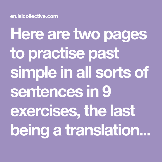 Here Are Two Pages To Practise Past Simple In All Sorts Of