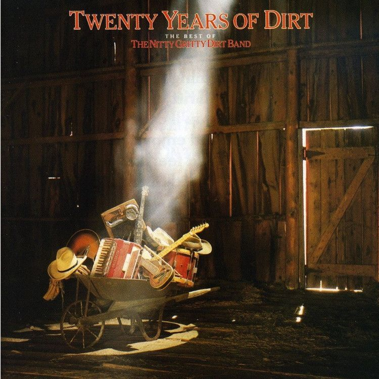 Nitty Gritty Dirt Band Twenty Years Of Dirt The Best Of The