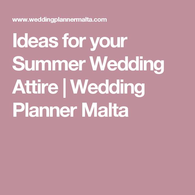 Ideas For Your Summer Wedding Attire