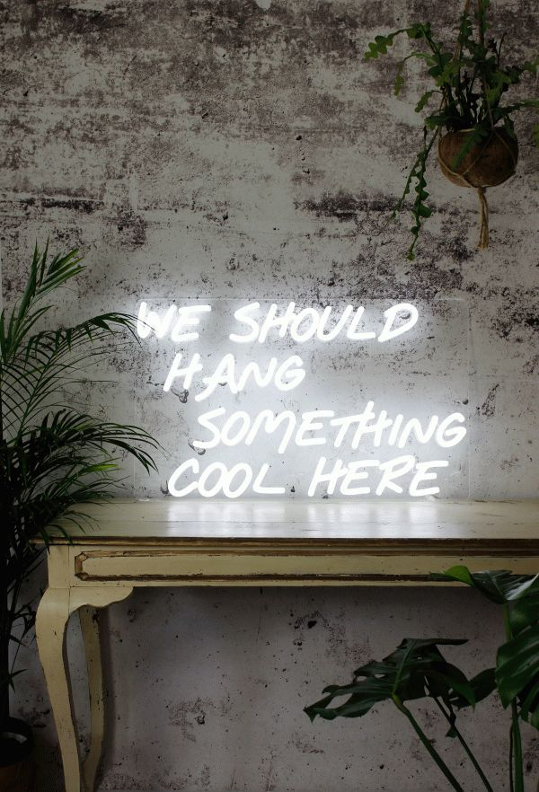 We Should Hang Something Cool Here LED Neon Sign in 2020