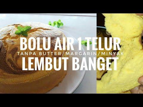 Bolu Air 1 Telur Tanpa Mentega Butter Tanpa Margarin Tanpa Minyak Irit Telur Berbagi Resep Youtube Makanan Dan Minuman Resep Masakan Simpel