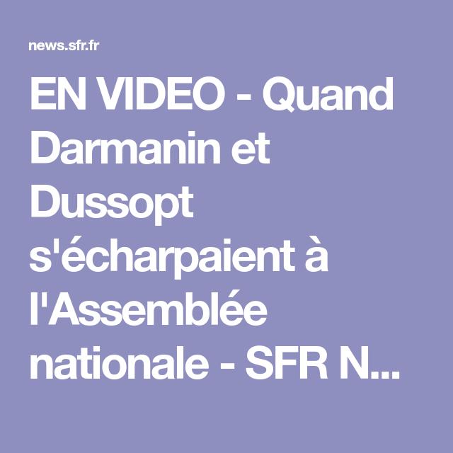 EN VIDEO - Quand Darmanin et Dussopt s'écharpaient à l'Assemblée nationale - SFR News  avec ce genre de politique et de personne tout est possible aucune intégrité aucune Ethique zéro partout