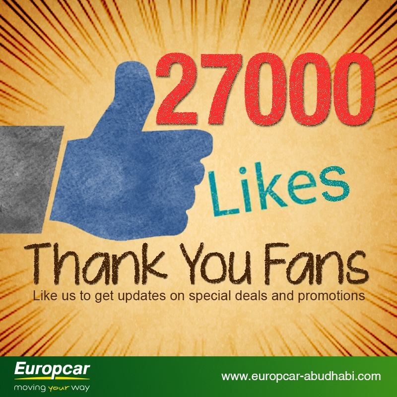 Thank You Fans For 27000 Likes Like Us To Get Updates On Special Deals And Promotions Visit Www Europcar Abudhabi