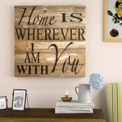 Laurel Foundry Modern Farmhouse 'Home Is Wherever I Am With You' Typography on Wood in Brown | Wayfair