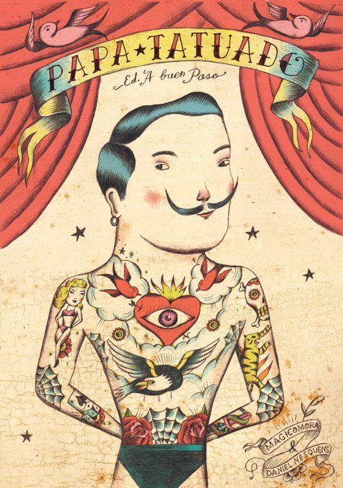 """Daniel Nesquens / Magico Mora. """"Papá tatuado"""". Editorial A buen paso"""