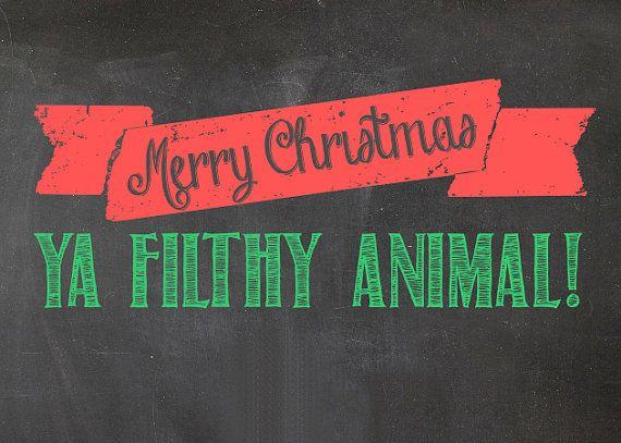 Merry Christmas Ya Filthy Animal Digital Print 5x7 // Home Alone Movie Quote
