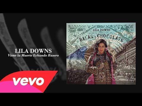 Lila Downs - Viene la Muerte Echando Rasero (Audio) - YouTube