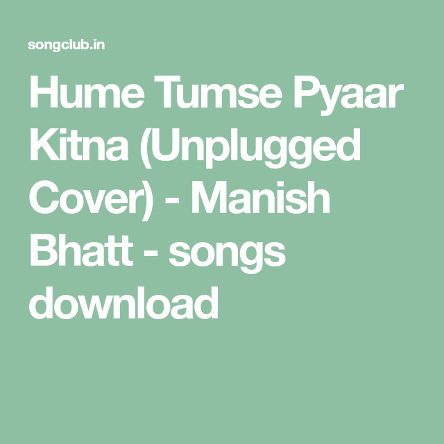 Hume Tumse Pyaar Kitna Unplugged Cover Manish Bhatt Songs