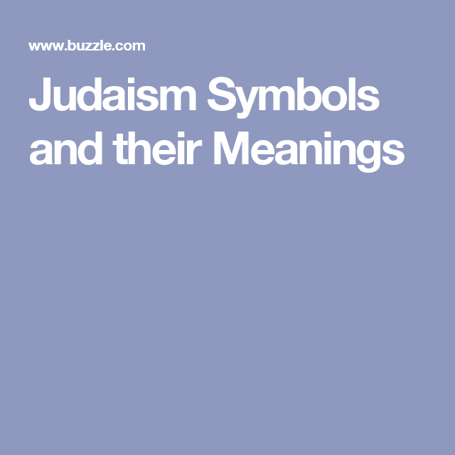 Judaism Symbols And Their Meanings Pinterest Judaism And Symbols