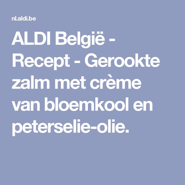 ALDI België - Recept - Gerookte zalm met crème van bloemkool en peterselie-olie.