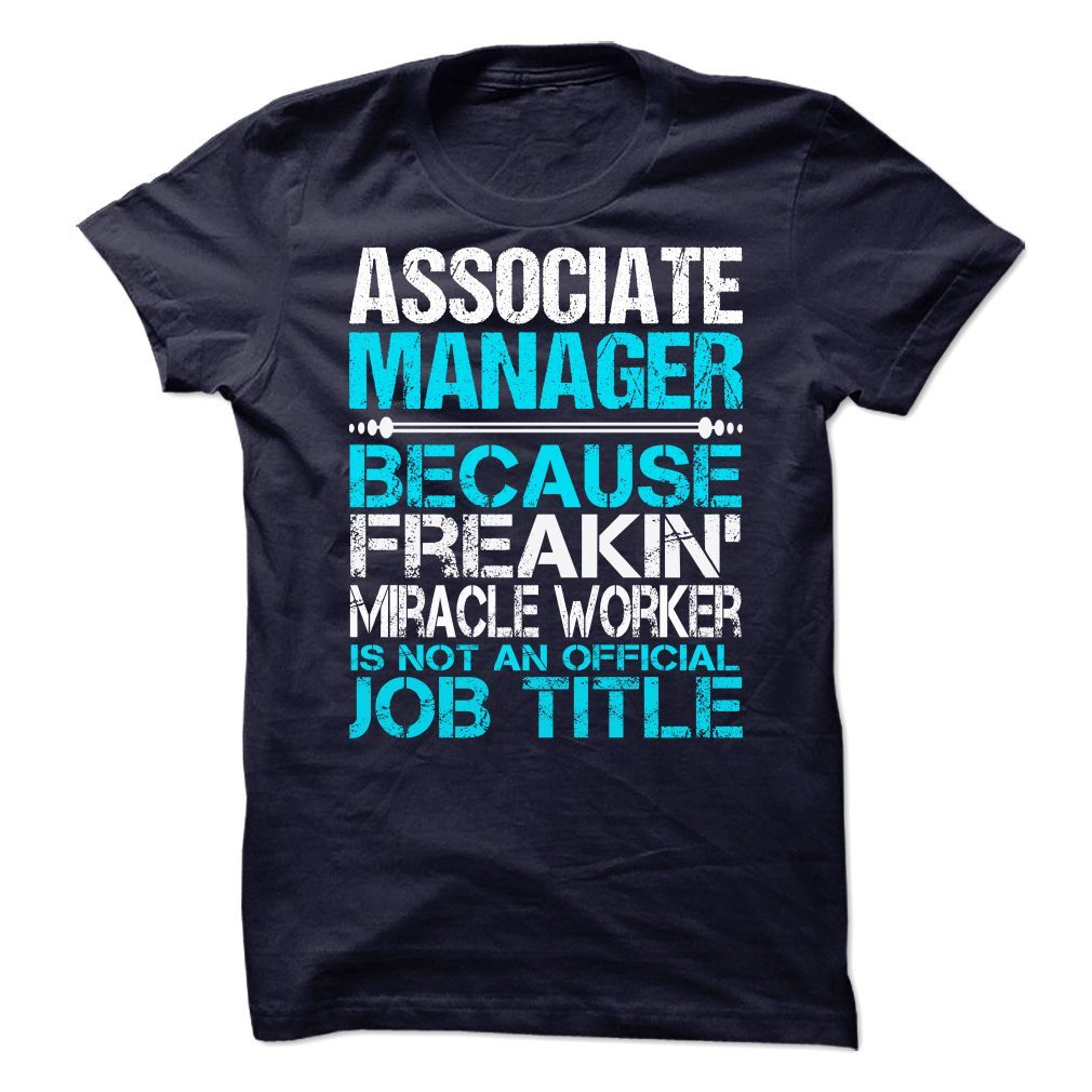 Awesome Tee For Associate Manager T-Shirts, Hoodies. SHOPPING NOW ==► https://www.sunfrog.com/No-Category/Awesome-Tee-For-Associate-Manager.html?41382