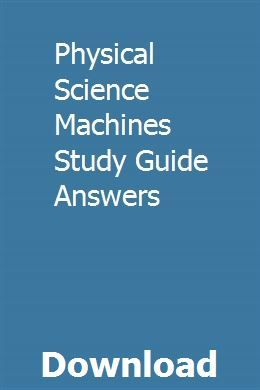 Physical Science Machines Study Guide Answers   Physical ...