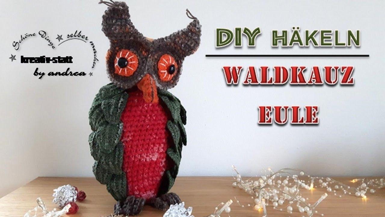 DIY Häkeln - Waldkauz Eule. DIY Crochet - Wood Brown Owl | Diy ...