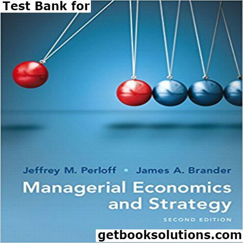 Test bank for managerial economics and strategy 2nd edition by test bank for managerial economics and strategy 2nd edition by perloff download01341678729780134167879instant download pdf fandeluxe Images