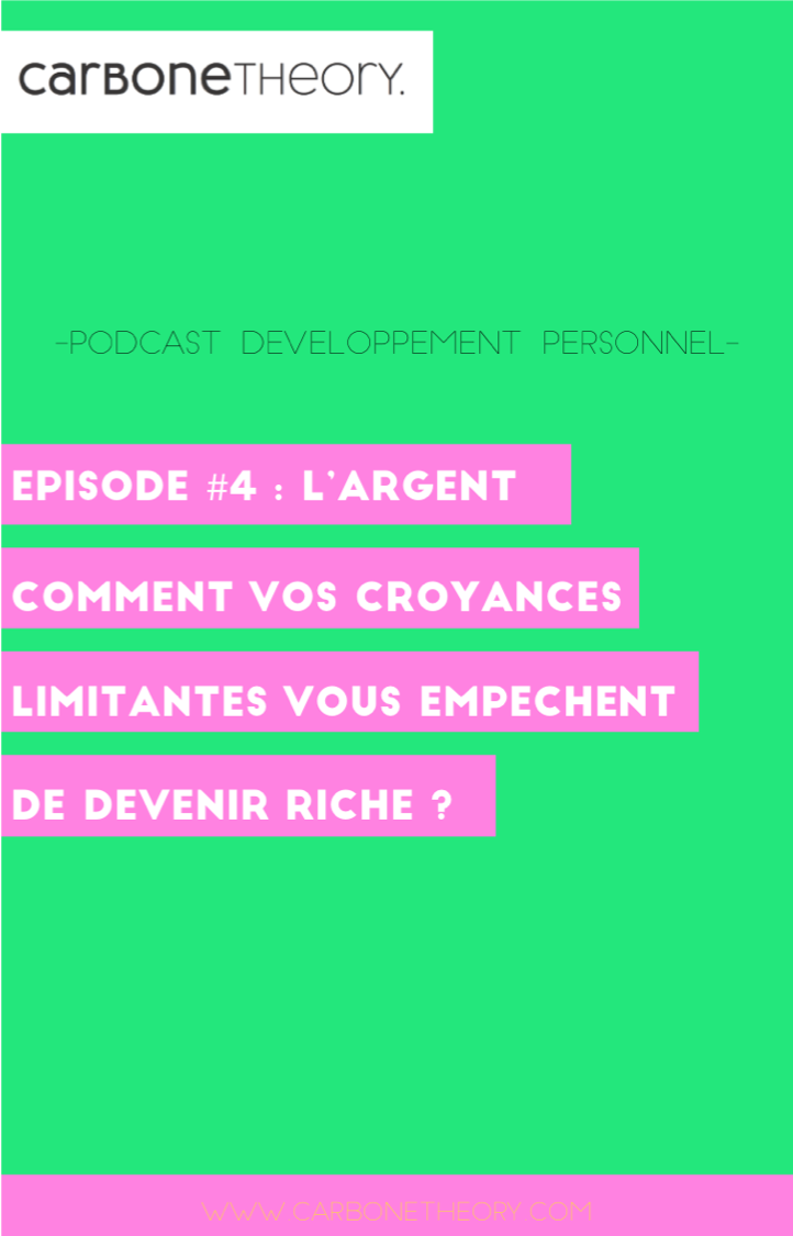 Carbone Theory Developpement Personnel Confiance En Soi Et Coaching Developpement Personnel Podcast Objectifs Financiers
