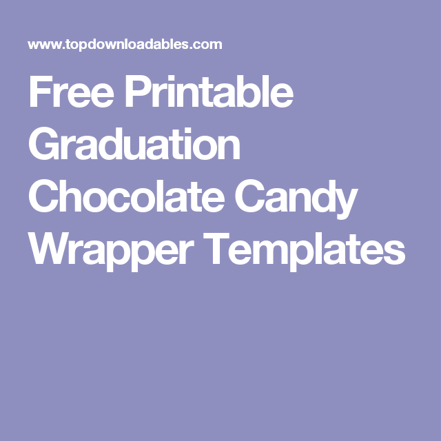 free printable graduation chocolate candy wrapper templates