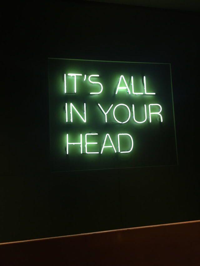 Todo está en tu cabeza | Neon signs, Dark green aesthetic ...
