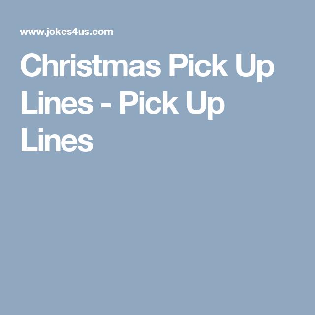 christmas pick up lines pick up lines christmas pick up lines christmas picks