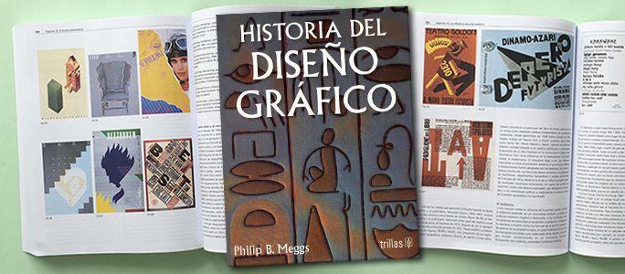 Descarga Gratis El Libro Historia Del Diseno Grafico De Phillip