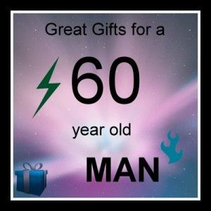 Great Gifts For A 60 Year Old Man