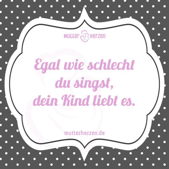 Mehr Schöne Sprüche Auf: Www.mutterherzen.de #singen #zeit #aufmerksamkeit  · SingenMein Leben ...