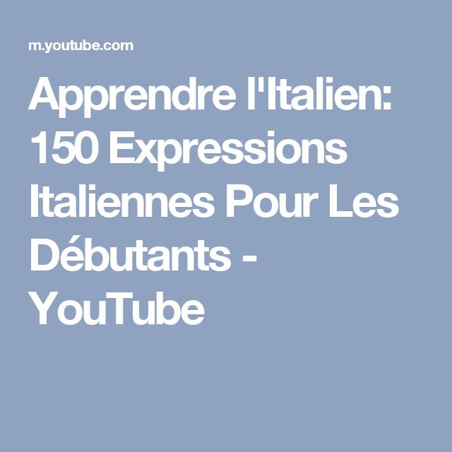 Apprendre l'Italien: 150 Expressions Italiennes Pour Les Débutants - YouTube
