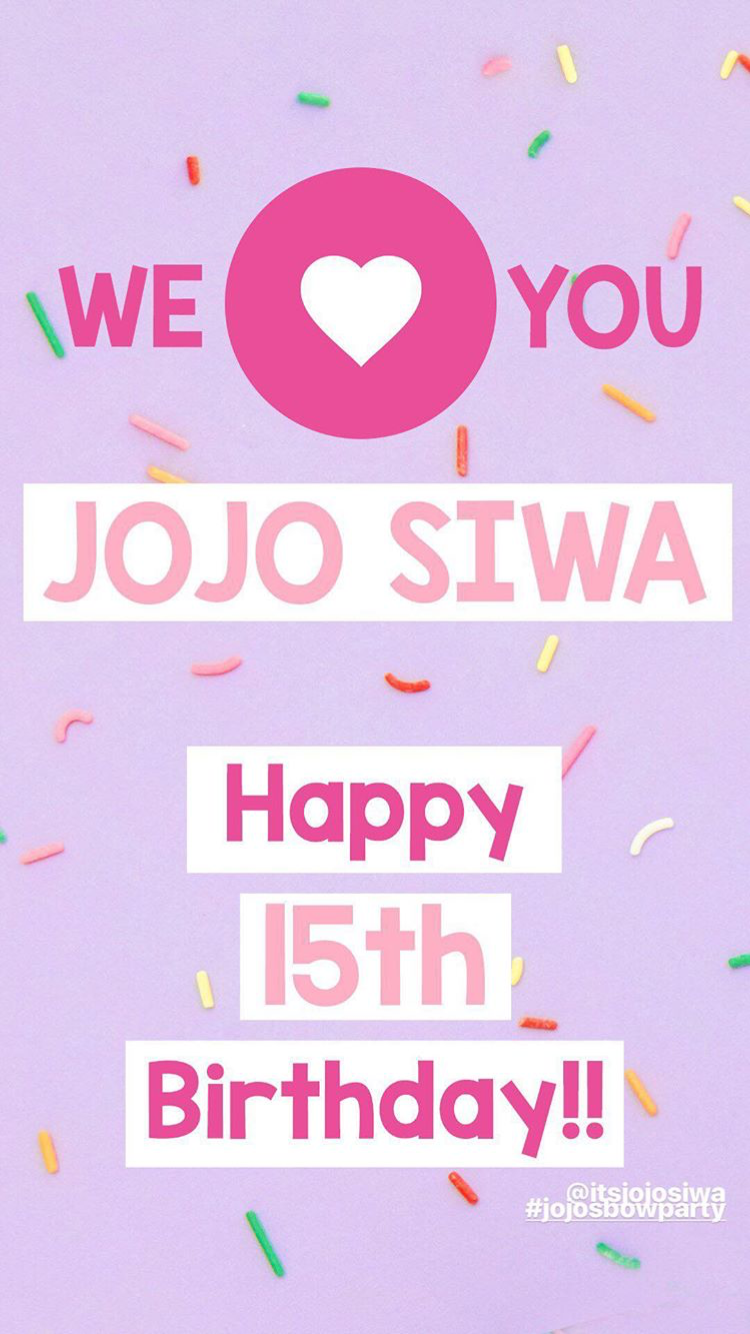 We Love You JoJo Siwa Happy 15th Birthday JoJo Siwa