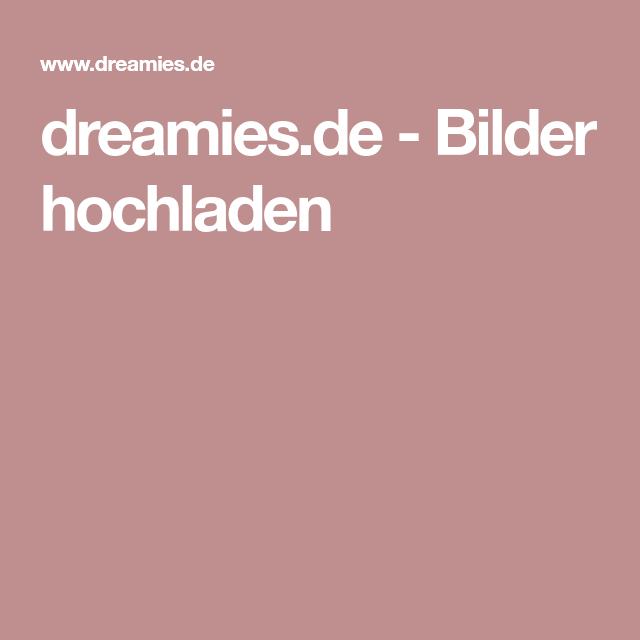 Dreamies De Bilder Hochladen Kreative Kiste Bilder Hochladen