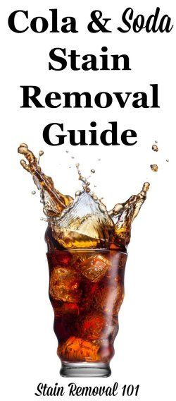 Step By Instructions For How To Remove Cola Soft Drink And Soda Stains From Clothing Upholstery Carpet Including Both Dark Colas Those With