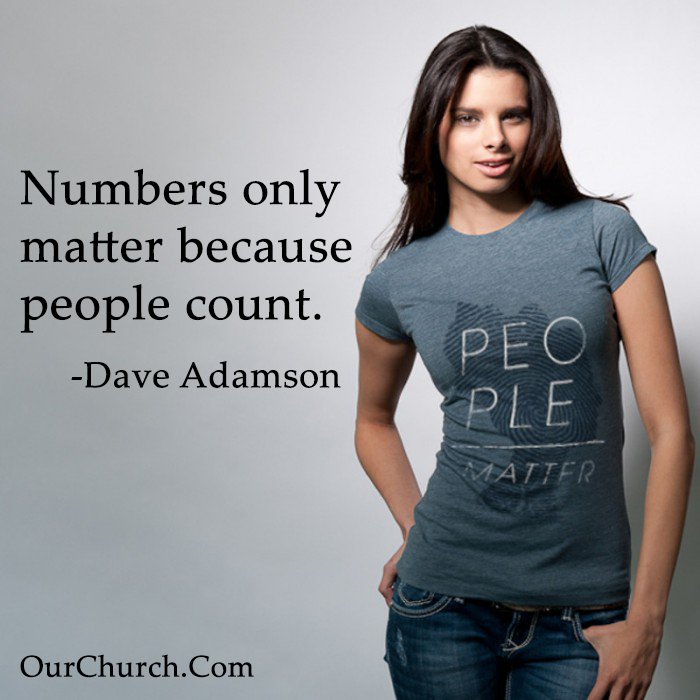 Inspirational quote: Numbers only matter because people count. -Dave Adamson