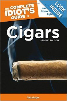 The Complete Idiot's Guide to Cigars, 2nd Edition: Tad Gage: 9781592575916: Amazon.com: Books