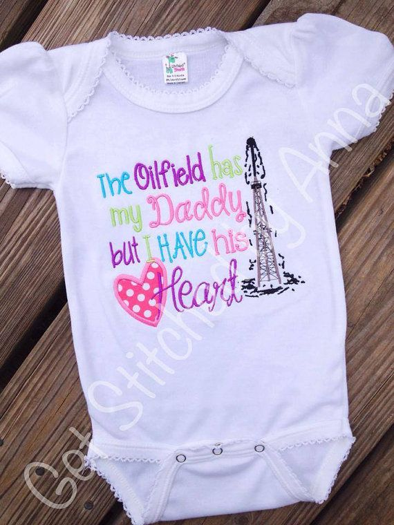 d647579d The Oilfield has my daddy, but I have his hear, Girl's onesie on Etsy,  $20.00