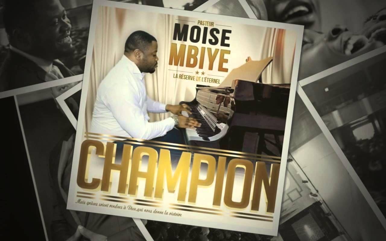 MBIYE CHAMPION TÉLÉCHARGER ALBUM MOISE