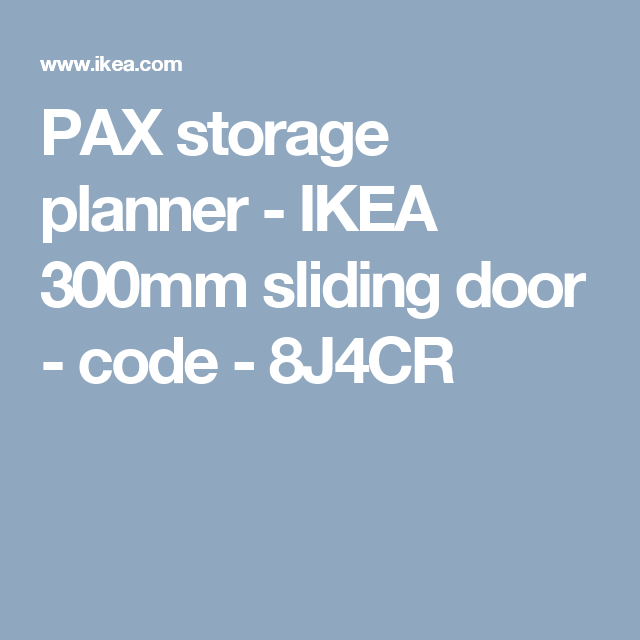 PAX storage planner IKEA 300mm sliding door code