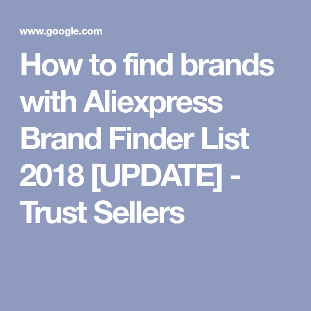 202decc5bab How to find brands with Aliexpress Brand Finder List 2018  UPDATE  - Trust  Sellers