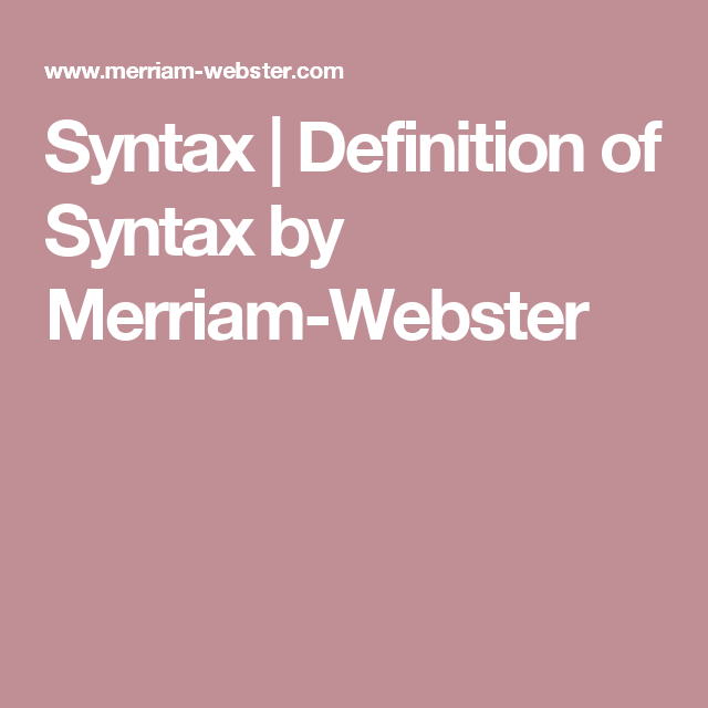 Good Syntax | Definition Of Syntax By Merriam Webster