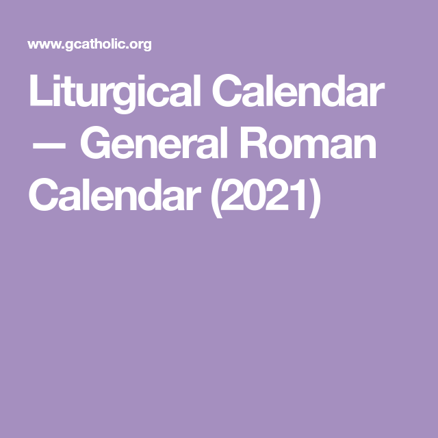 Liturgical Calendar — General Roman Calendar (2021) | Roman