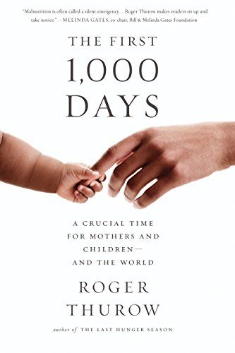 The First 1000 Days A Crucial Time for Mothers and ChildrenAnd the World English Edition