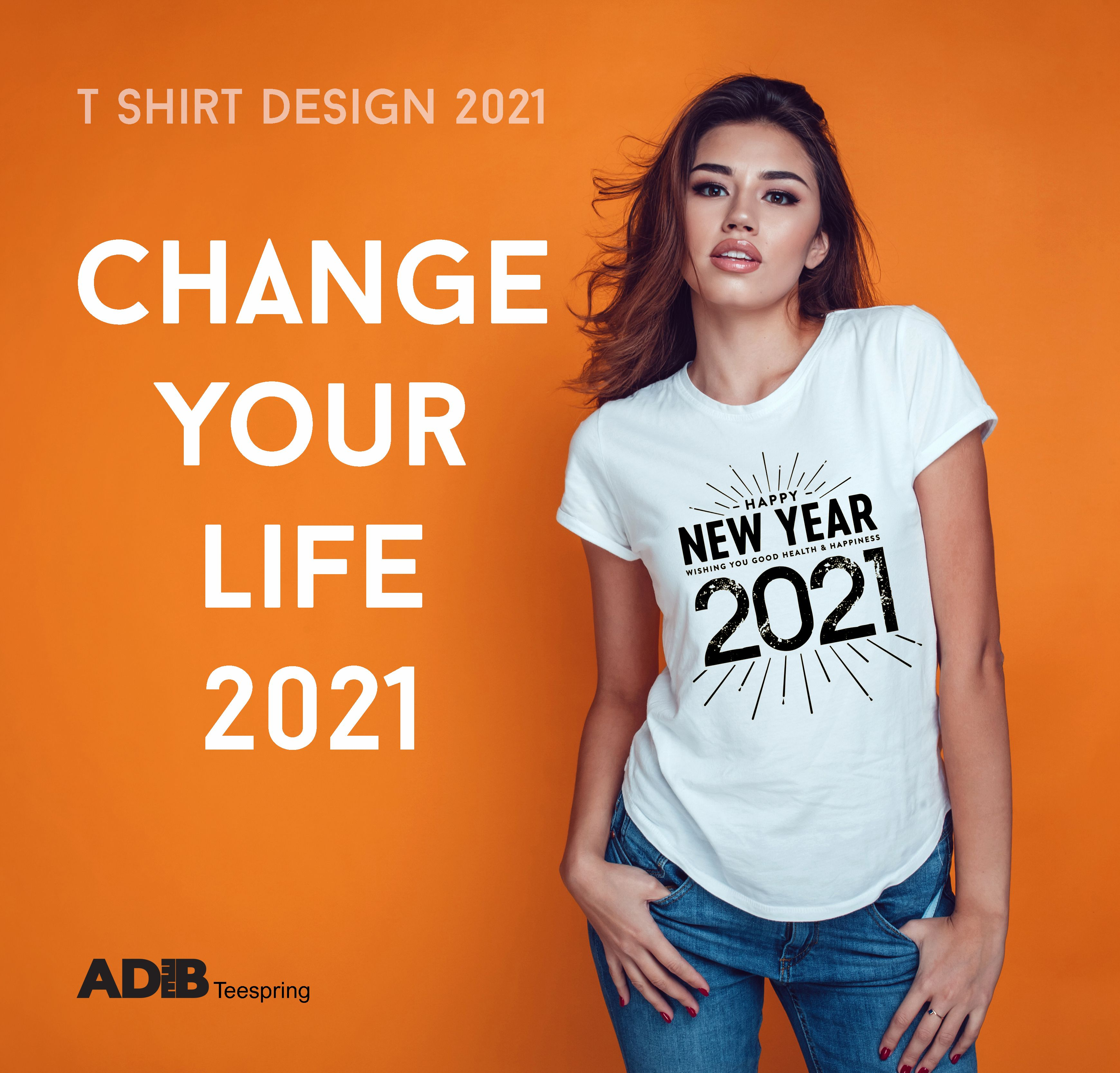 T Shirt Design 2021 Change Your Life 2021 In 2020 Happy New Year Hd Happy New Year Happy New Year Quotes