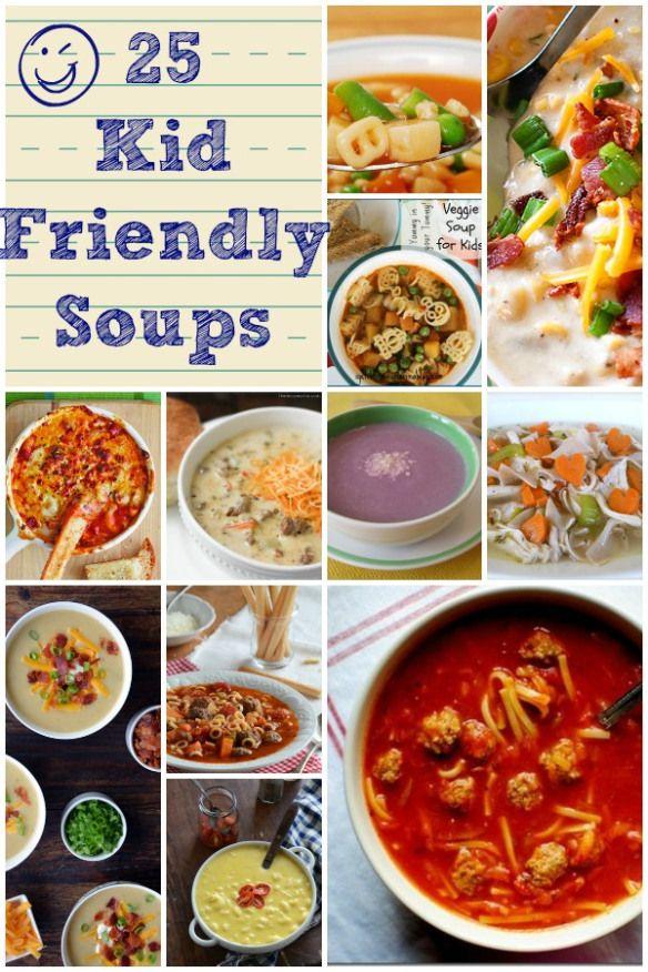 25 Kid Friendly Soups #kids #soup