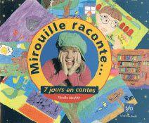 Mirouille Raconte 7 Jours En Contes Cforp Tfo 1999 Mon Premier Livre Il S Agissait D Histoires Ecrites Pour La Tele P Books Childrens Books Book Cover
